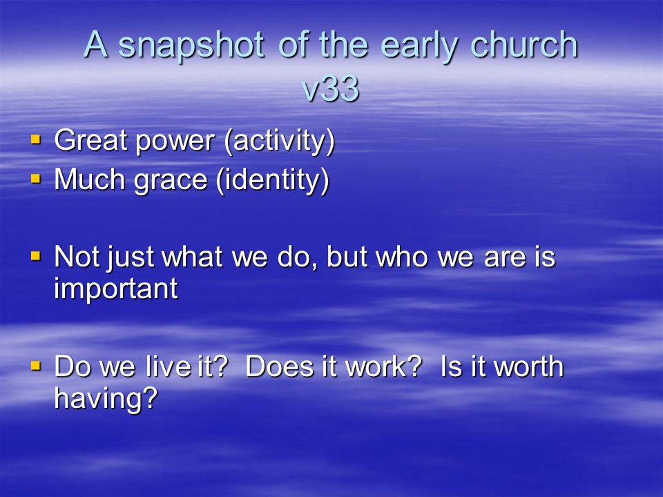 A snapshot of the early church v33