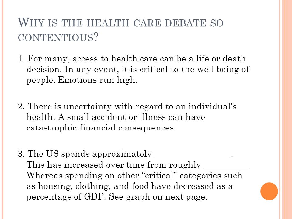 Why is the health care debate so contentious