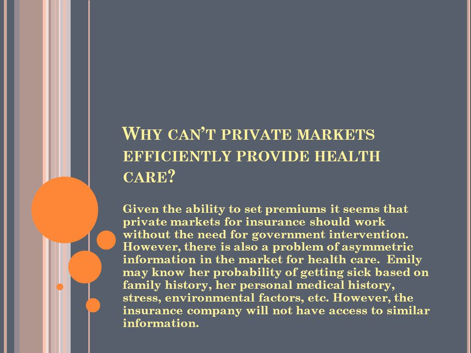 Why can't private markets efficiently provide health care