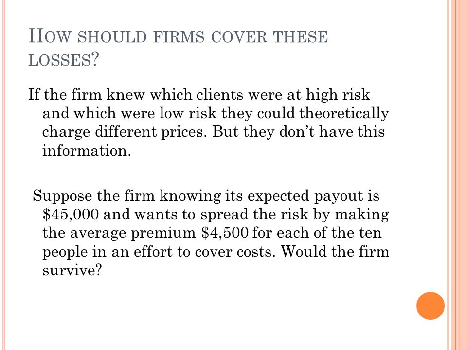 How should firms cover these losses