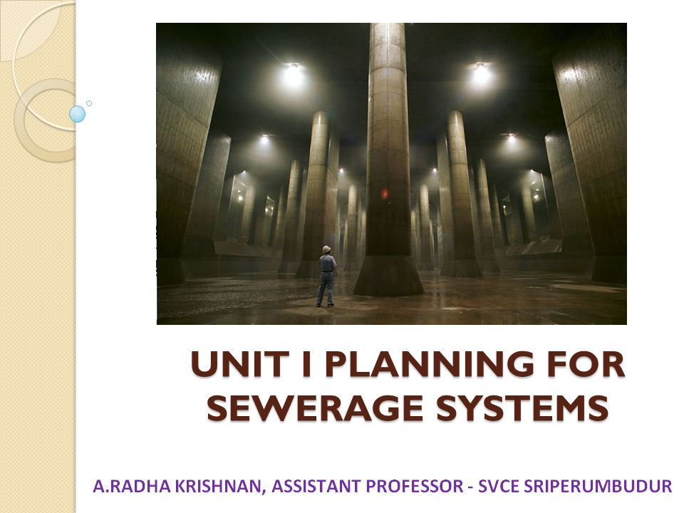 UNIT I PLANNING FOR SEWERAGE SYSTEMS