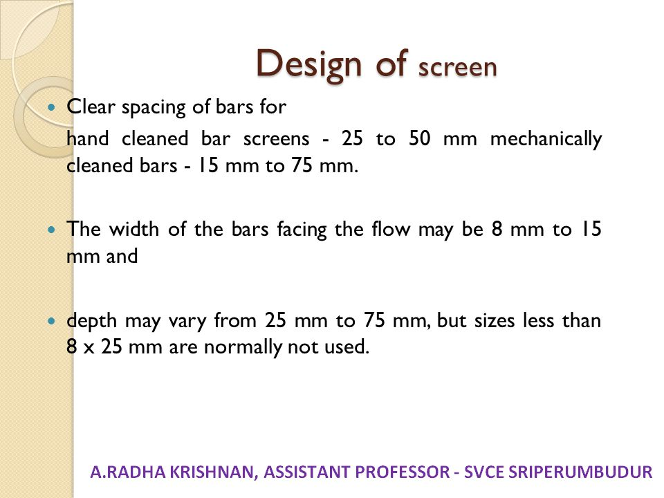 Design of screen Clear spacing of bars for