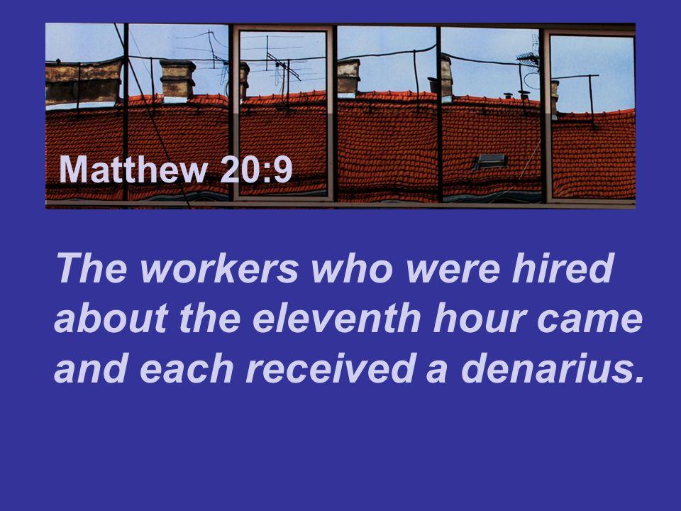 Matthew 7:24 Matthew 20:9.