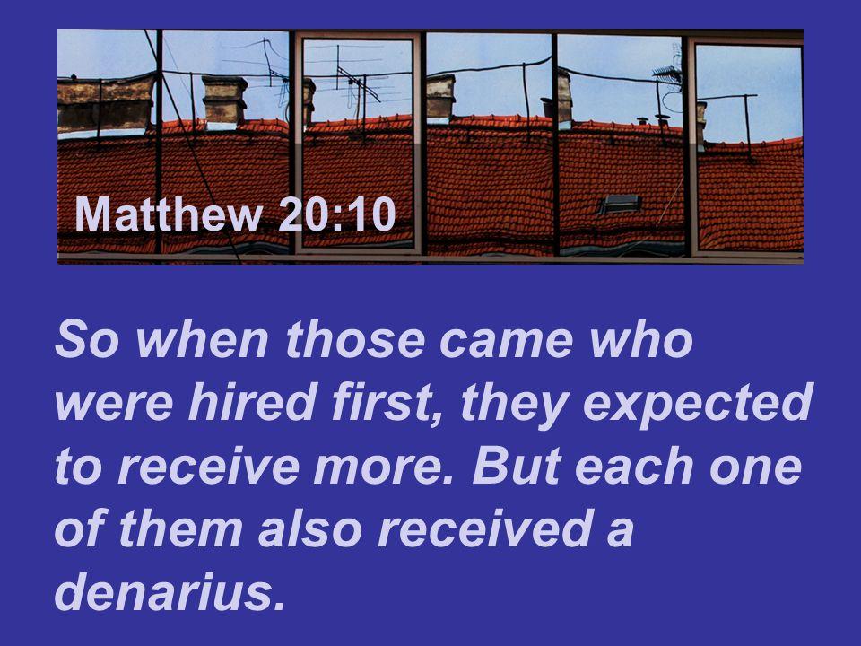 Matthew 7:24 Matthew 20:10.