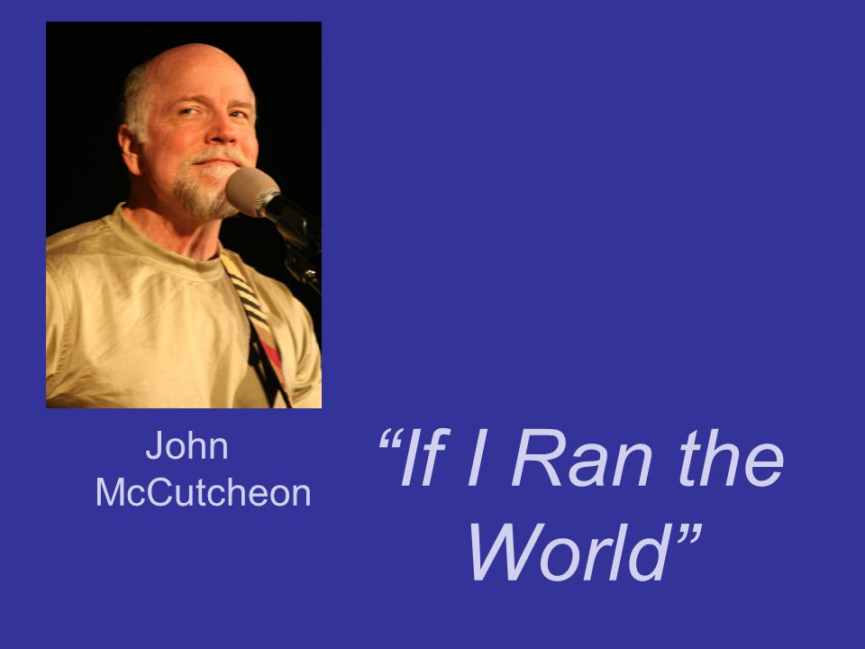 If I Ran the World John McCutcheon