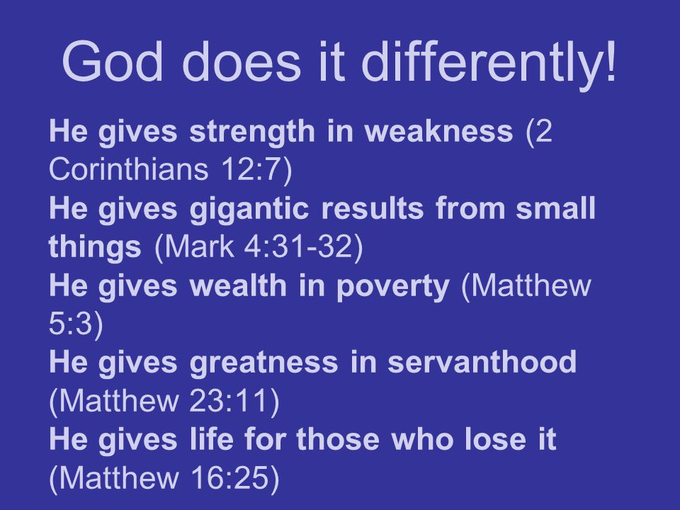 God does it differently!