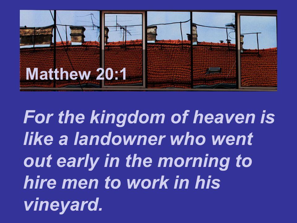 Matthew 7:24 Matthew 20:1.