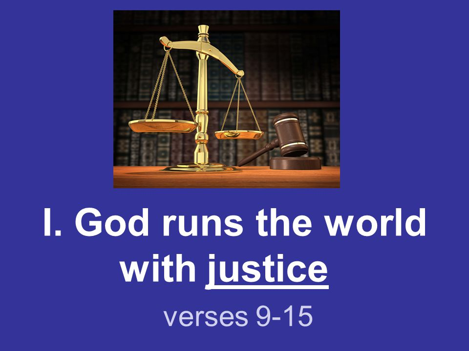 I. God runs the world with justice