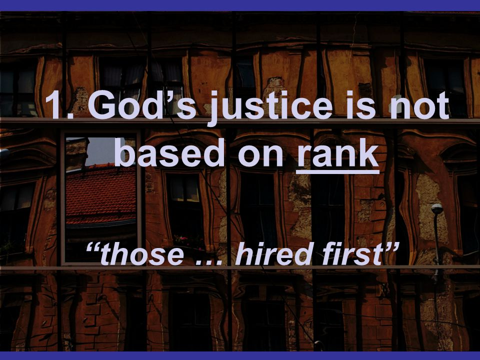 1. God's justice is not based on rank