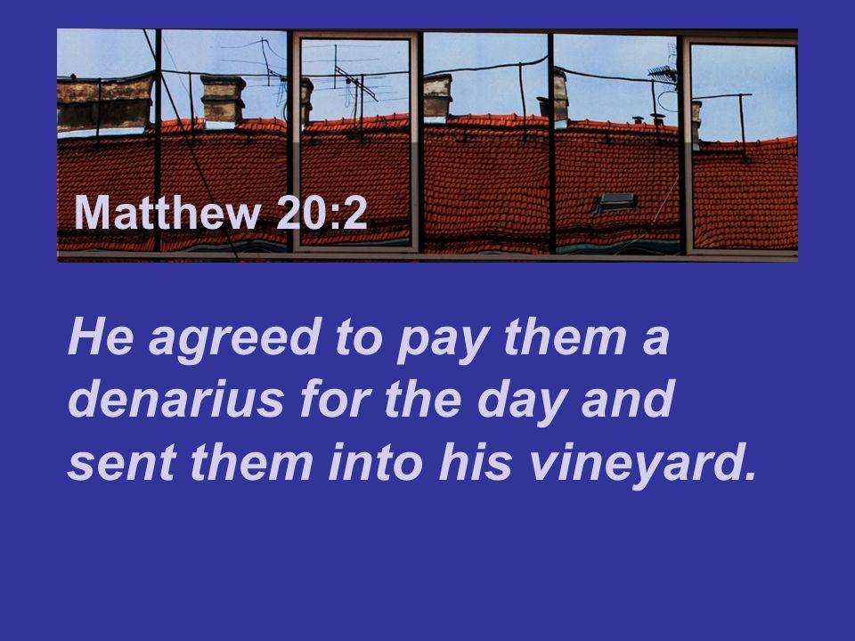 Matthew 7:24 Matthew 20:2.