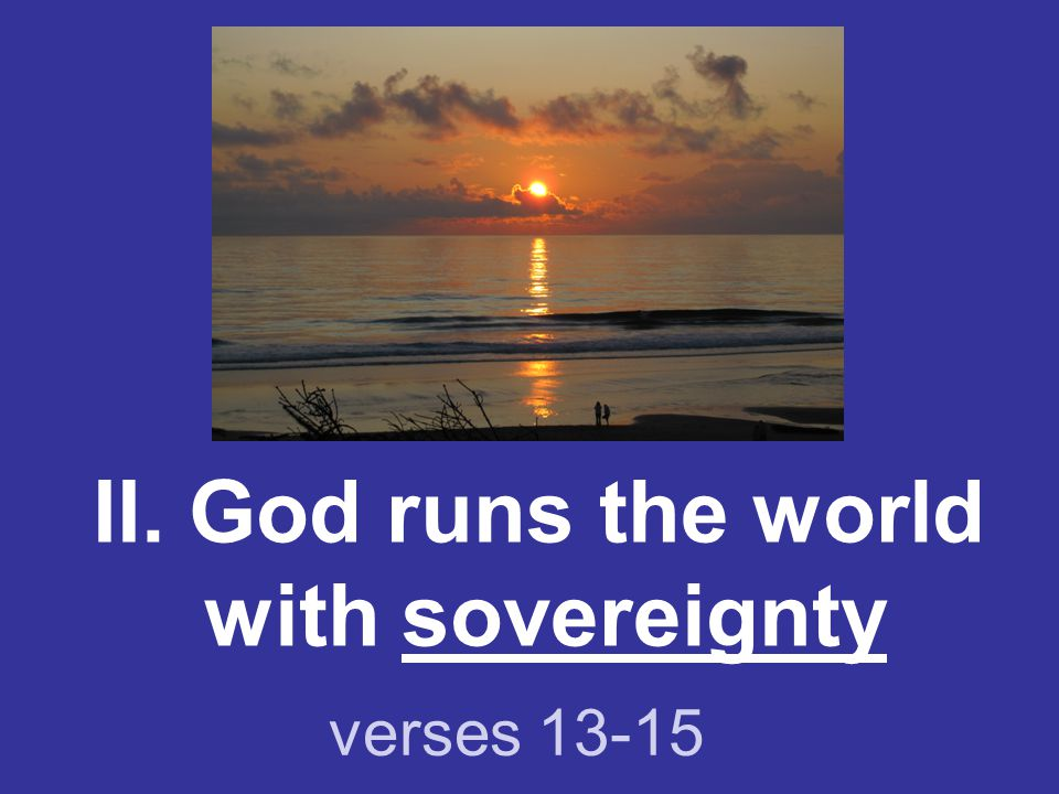 II. God runs the world with sovereignty