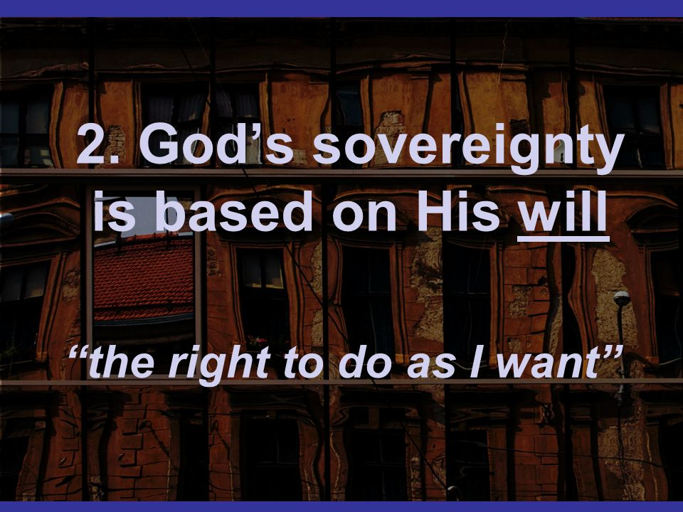 2. God's sovereignty is based on His will