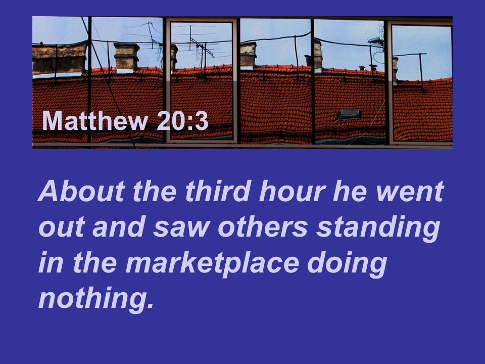 Matthew 7:24 Matthew 20:3.