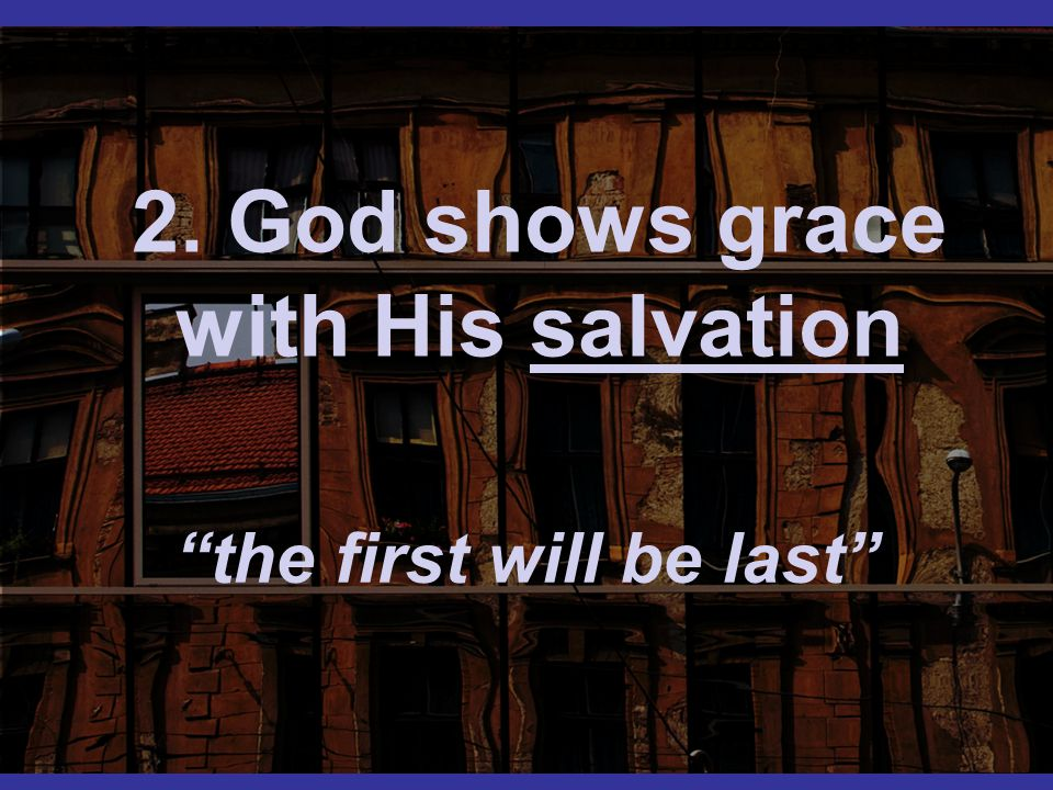2. God shows grace with His salvation