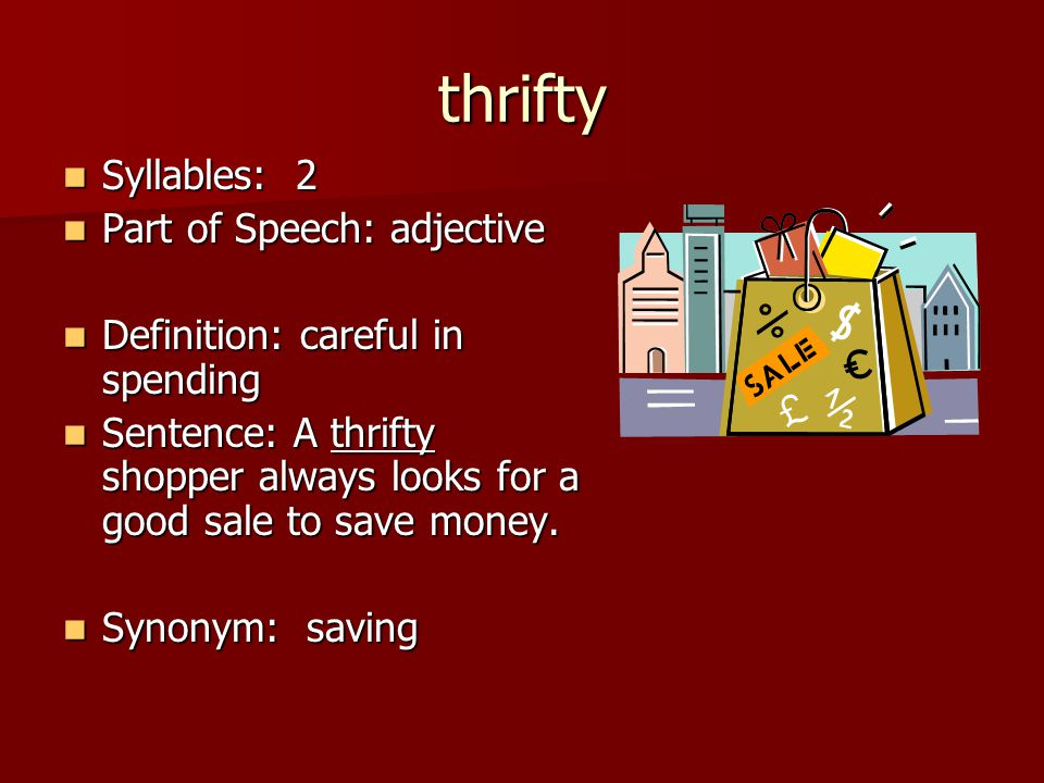 thrifty Syllables: 2 Part of Speech: adjective