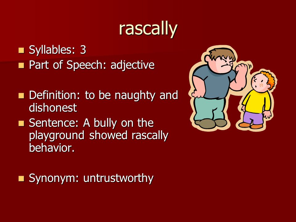 rascally Syllables: 3 Part of Speech: adjective