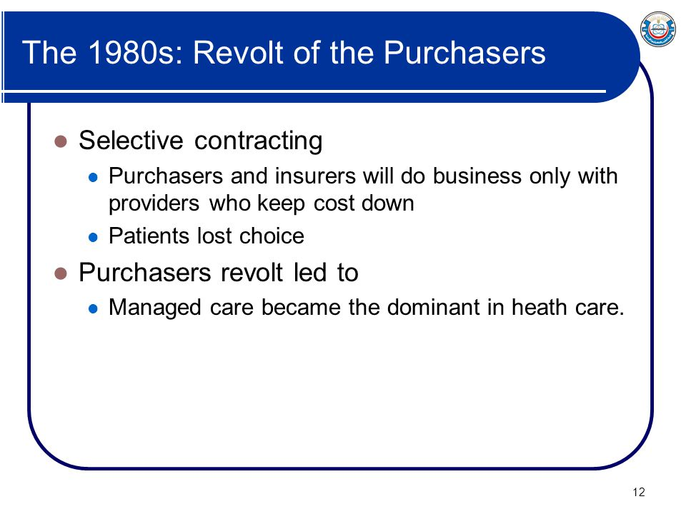 The 1980s: Revolt of the Purchasers