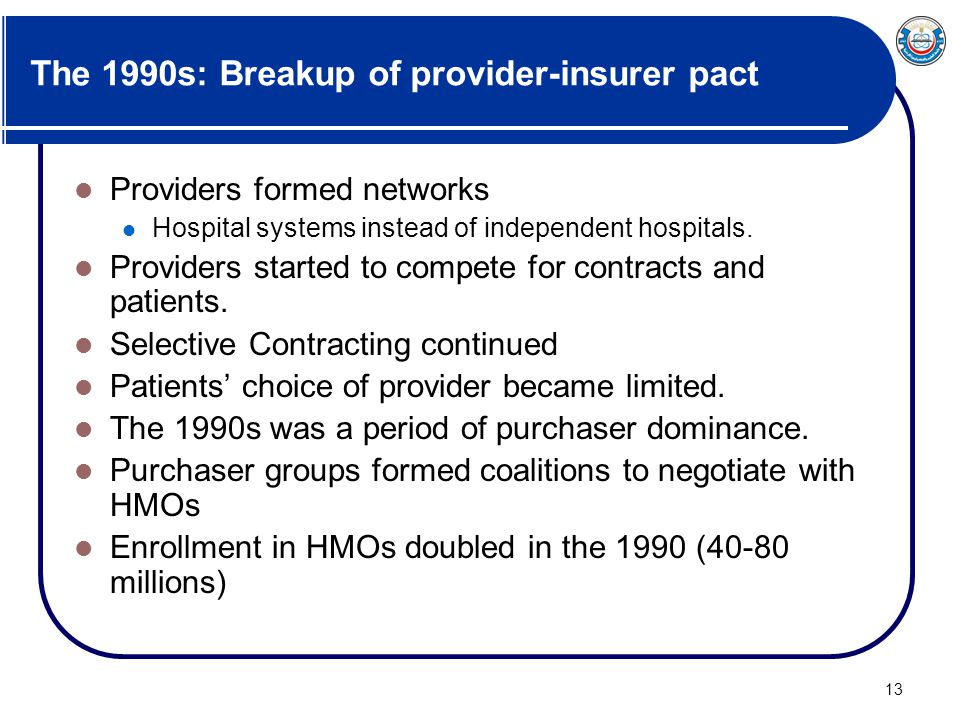 The 1990s: Breakup of provider-insurer pact