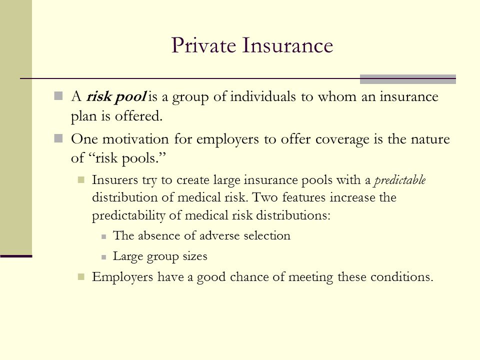 Private Insurance A risk pool is a group of individuals to whom an insurance plan is offered.