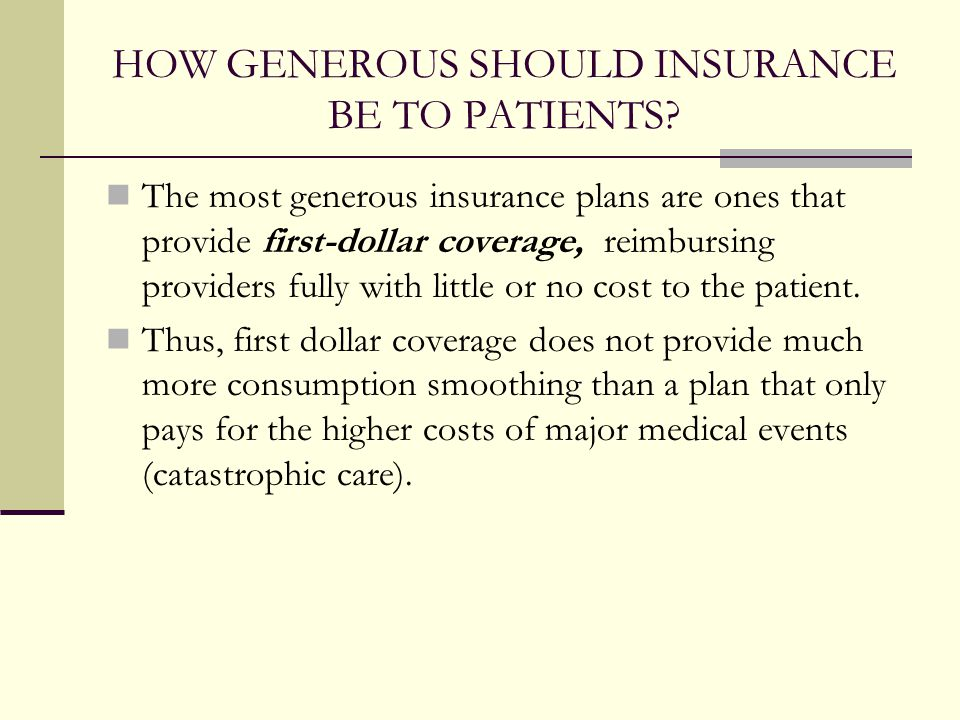 HOW GENEROUS SHOULD INSURANCE BE TO PATIENTS