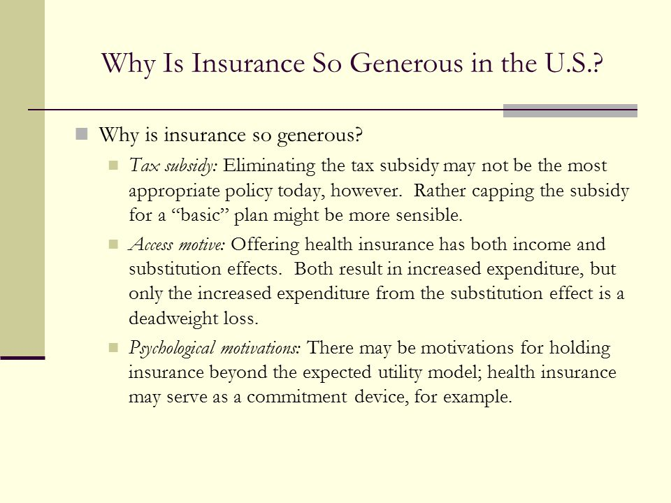 Why Is Insurance So Generous in the U.S.
