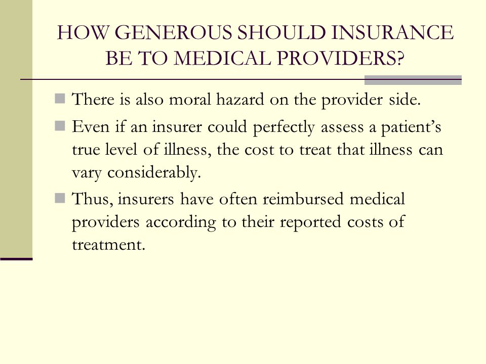 HOW GENEROUS SHOULD INSURANCE BE TO MEDICAL PROVIDERS