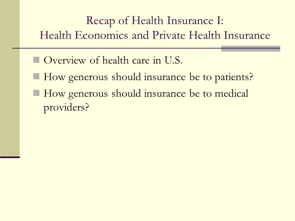 Recap of Health Insurance I: Health Economics and Private Health Insurance