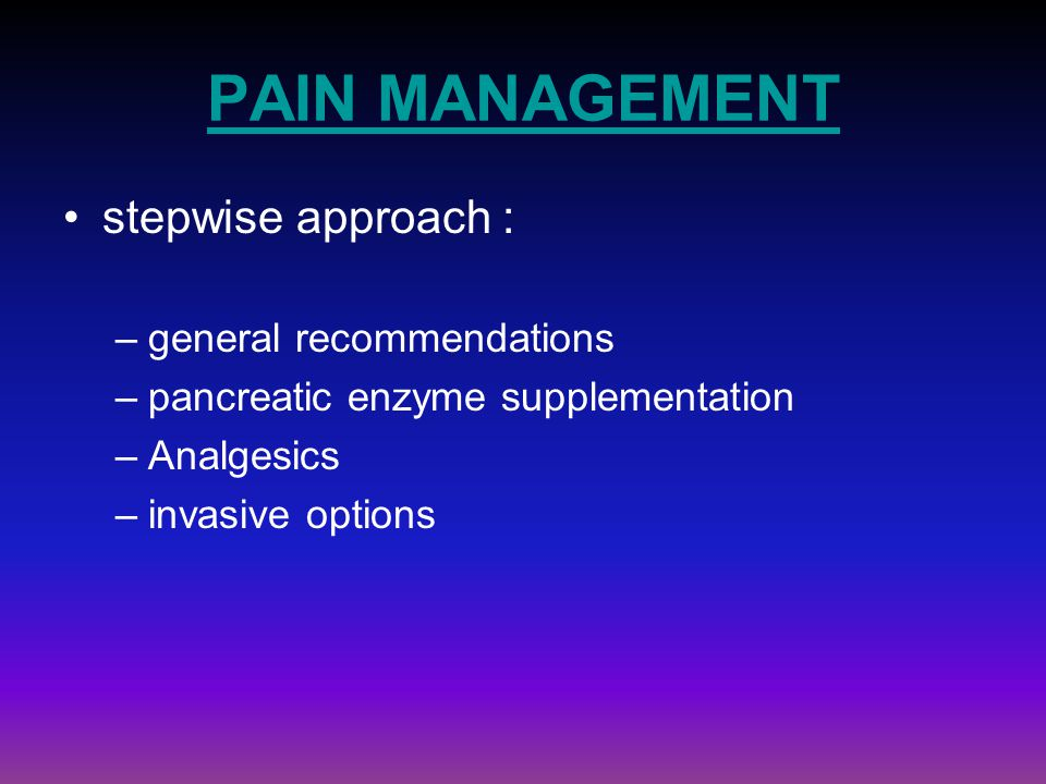 PAIN MANAGEMENT stepwise approach : general recommendations