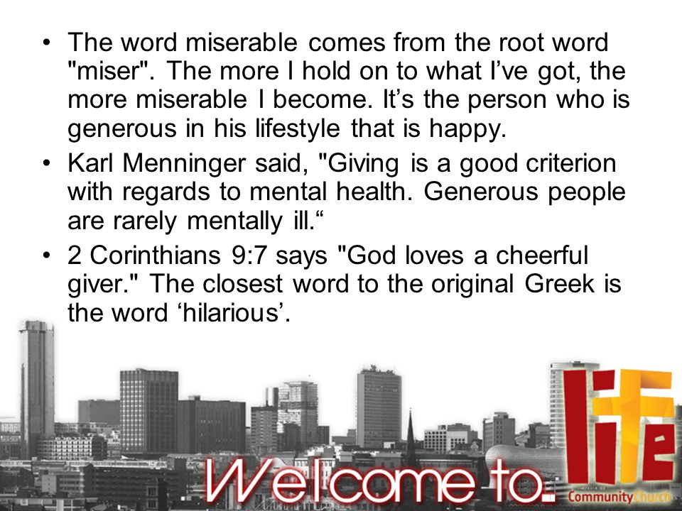 The word miserable comes from the root word miser