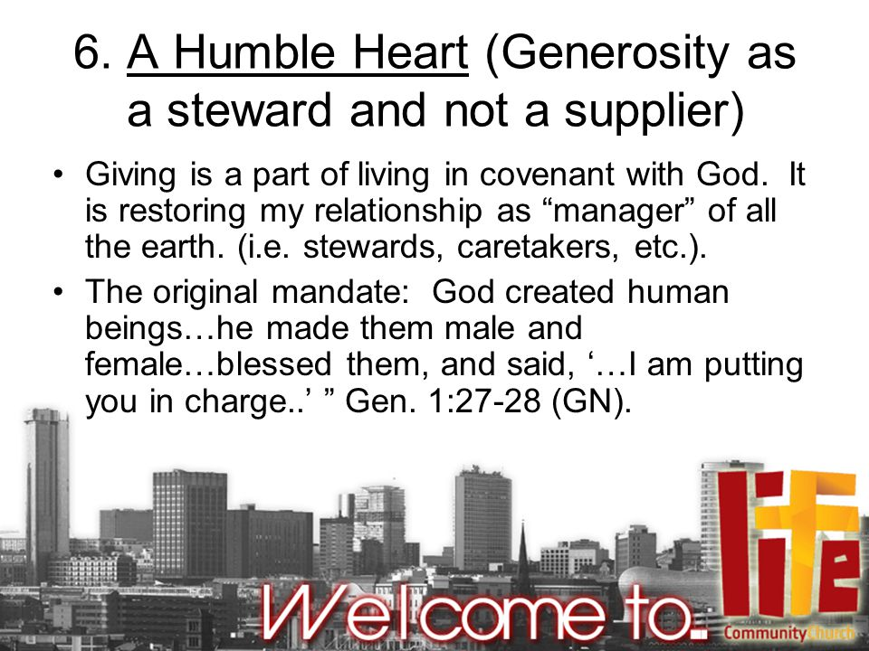 6. A Humble Heart (Generosity as a steward and not a supplier)