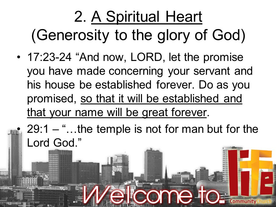 2. A Spiritual Heart (Generosity to the glory of God)