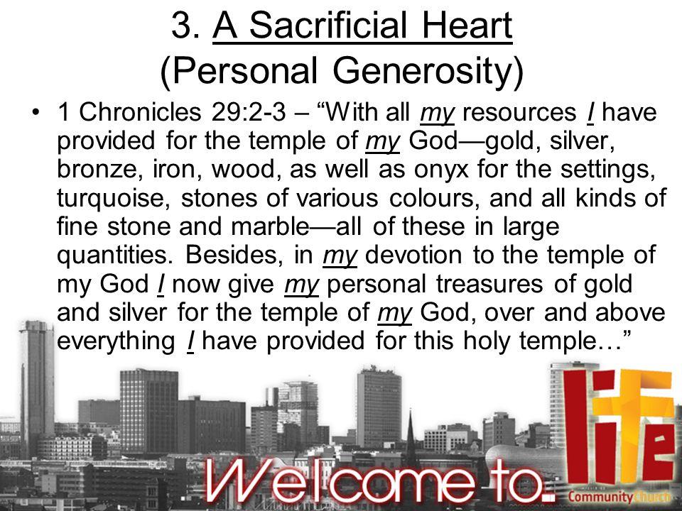 3. A Sacrificial Heart (Personal Generosity)