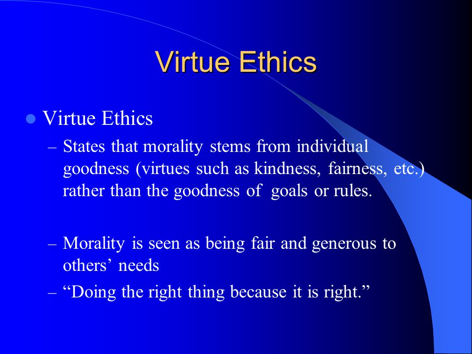 Virtue Ethics Virtue Ethics