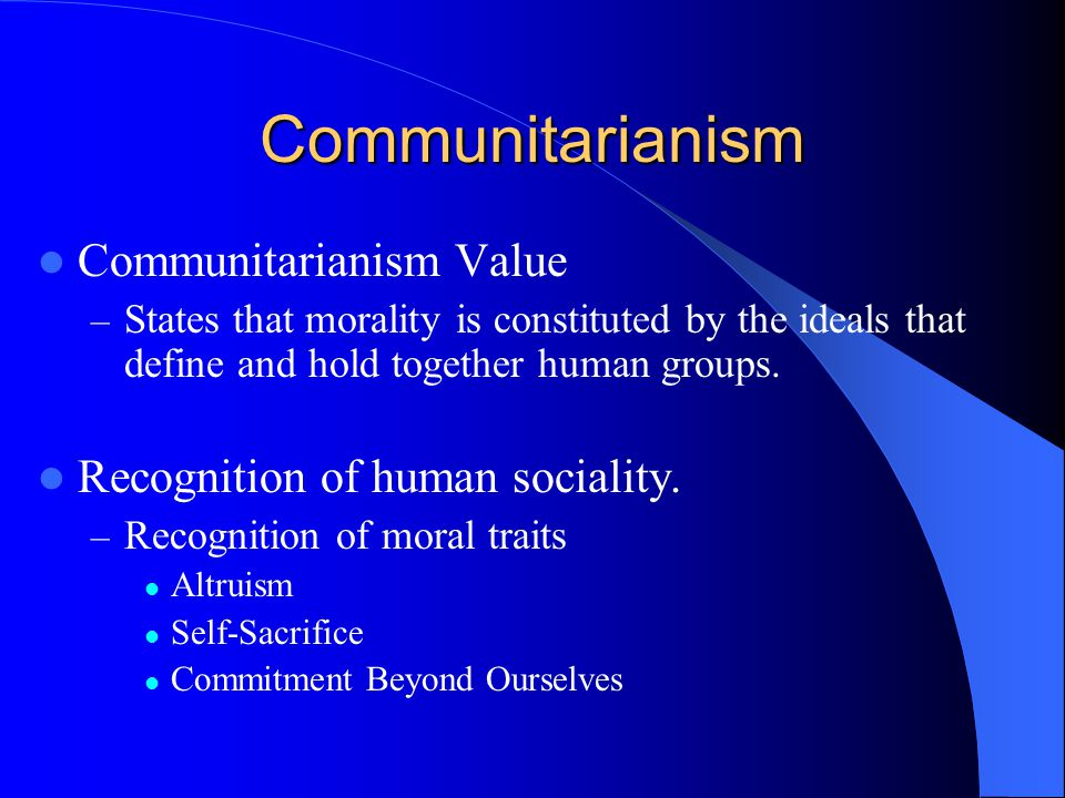 Communitarianism Communitarianism Value