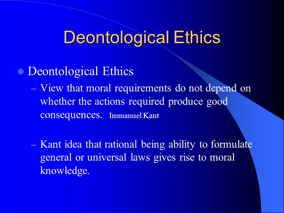 Deontological Ethics Deontological Ethics