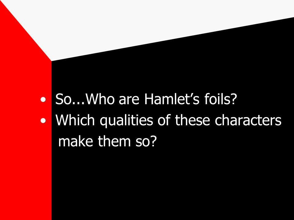 So...Who are Hamlet's foils