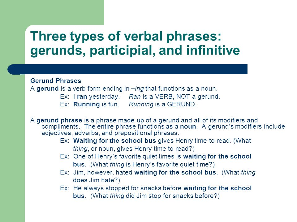 Three types of verbal phrases: gerunds, participial, and infinitive