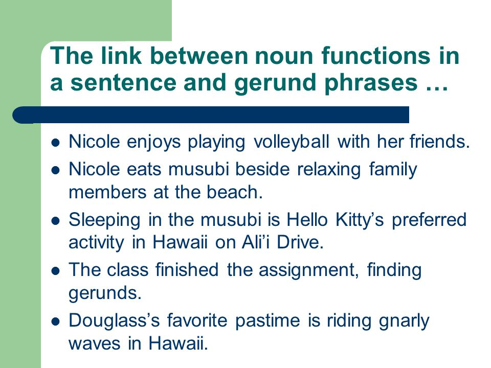 The link between noun functions in a sentence and gerund phrases …