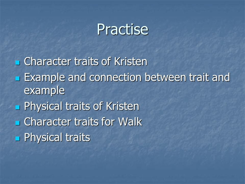 Practise Character traits of Kristen