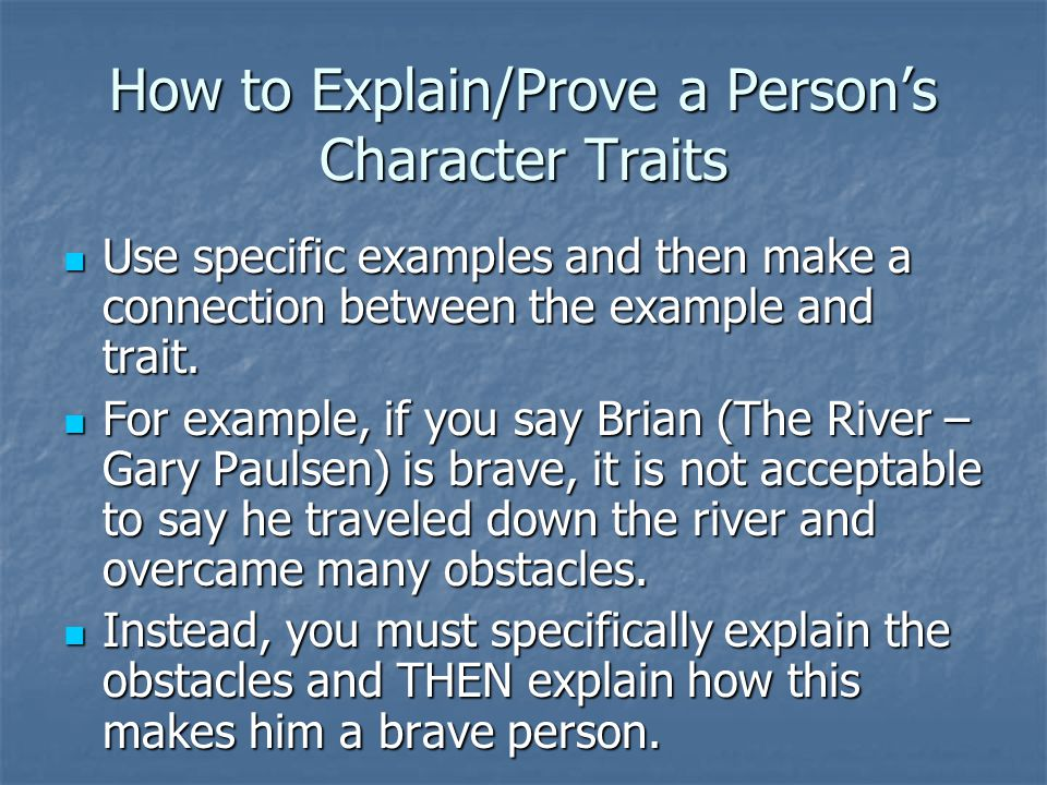 How to Explain/Prove a Person's Character Traits