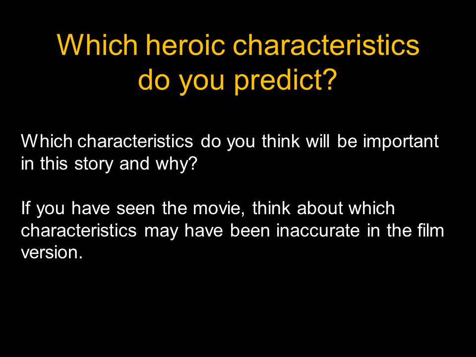 Which heroic characteristics do you predict