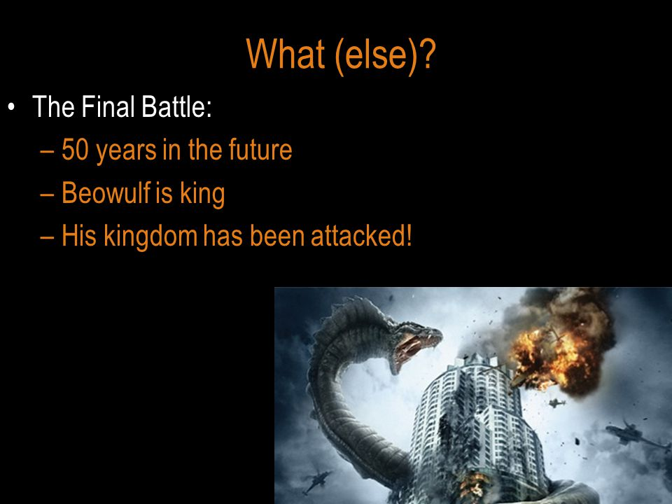 What (else) The Final Battle: 50 years in the future Beowulf is king