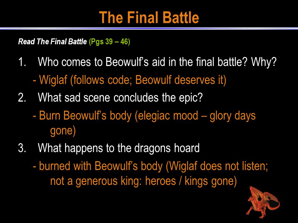 The Final Battle Who comes to Beowulf's aid in the final battle Why