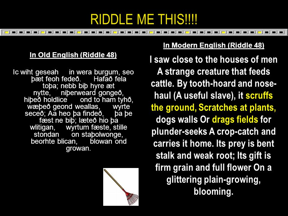 In Modern English (Riddle 48) In Old English (Riddle 48)