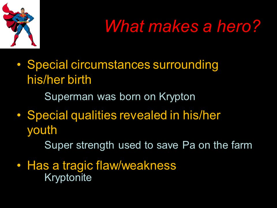 What makes a hero Special circumstances surrounding his/her birth