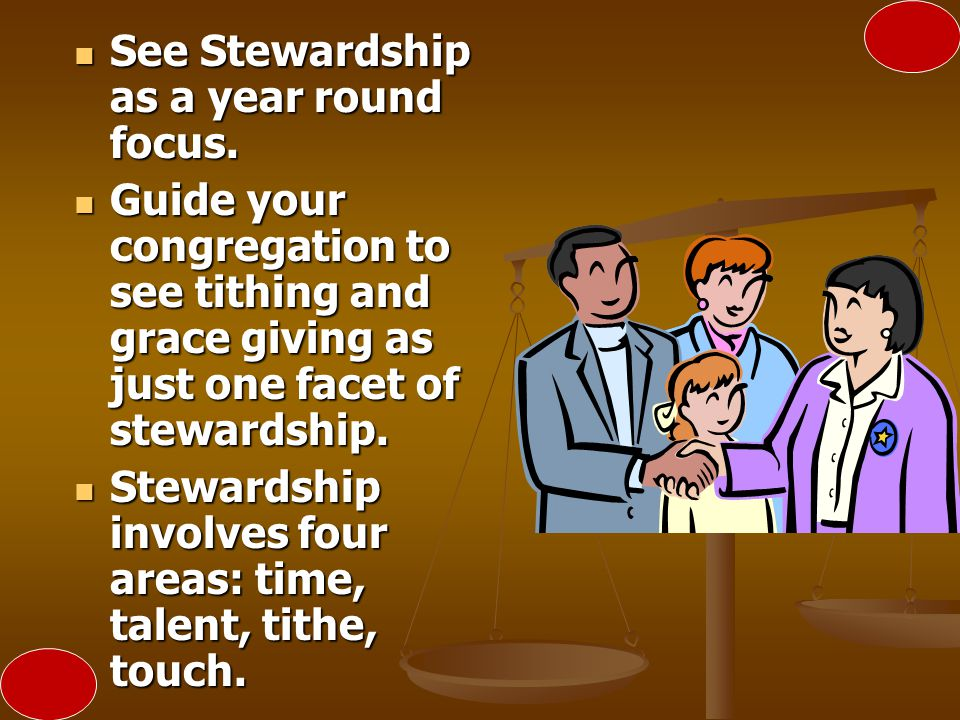See Stewardship as a year round focus.