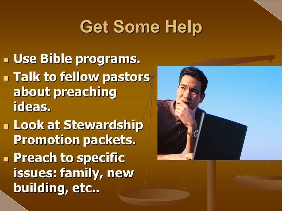 Get Some Help Use Bible programs.