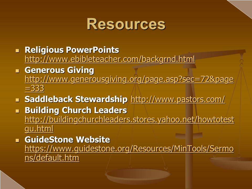 Resources Religious PowerPoints http://www.ebibleteacher.com/backgrnd.html. Generous Giving http://www.generousgiving.org/page.asp sec=72&page=333.