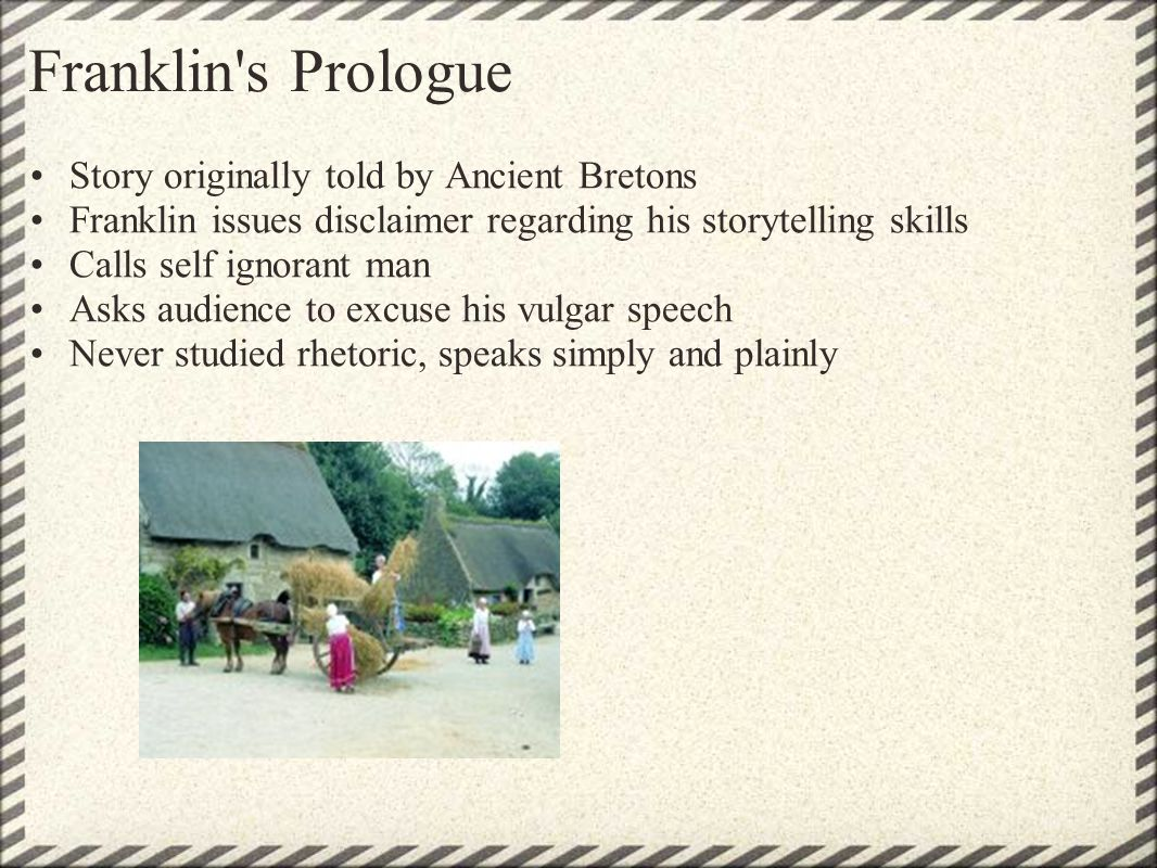 Franklin s Prologue Story originally told by Ancient Bretons