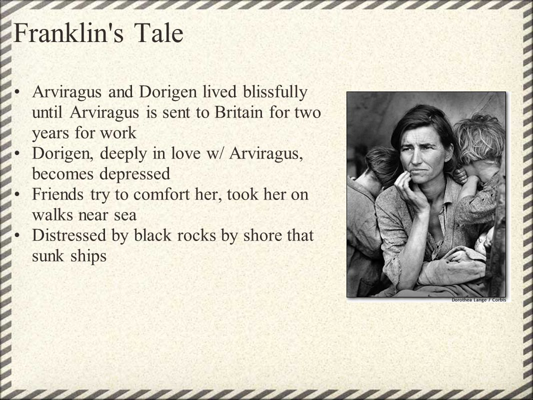 Franklin s Tale Arviragus and Dorigen lived blissfully until Arviragus is sent to Britain for two years for work.